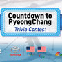 Countdown to PyeongChang Trivia Contest
