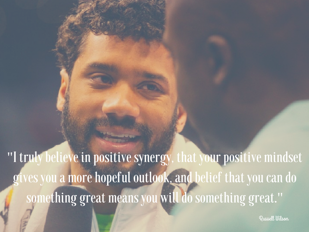 """I truly believe in positive synergy, that your positive mindset gives you a more hopeful outlook, and belief that you can do something great means you will do something great."" -Russell Wilson. (Image: Seattle Refined)."