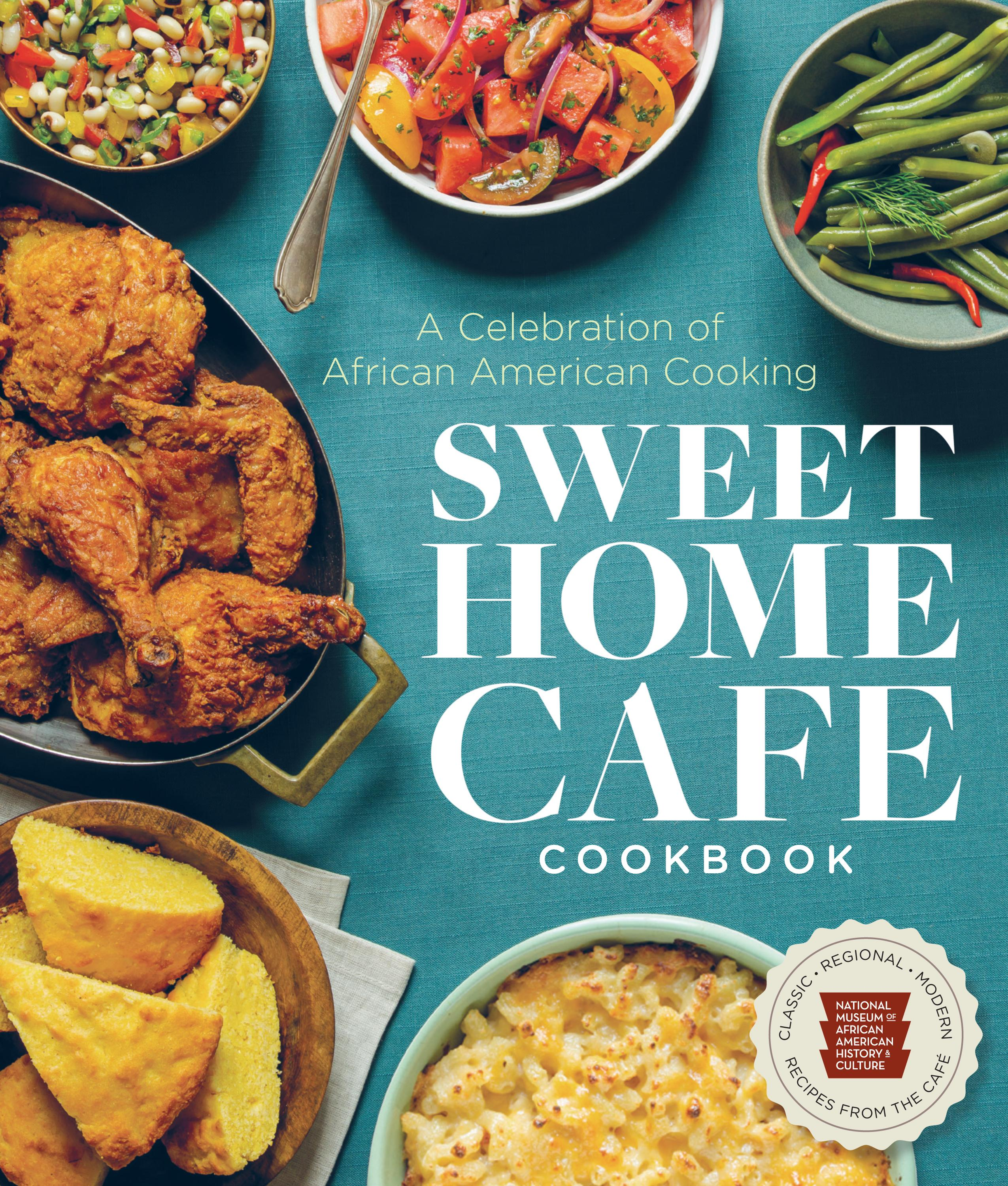 Sweet Home Cafe Cookbook from the National Museum of African American History and Culture // Price: $29.95 // Buy online // www.smithsonianstore.com // (Image: Courtesy Smithsonian Books)