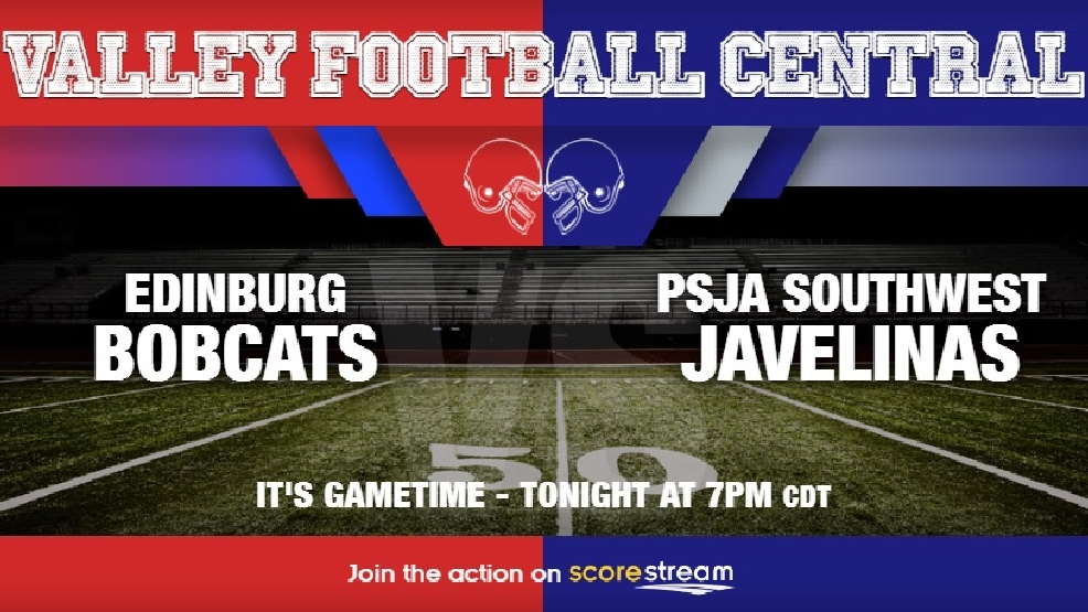 Watch Live: Edinburg Bobcats vs. PSJA Southwest Javelinas