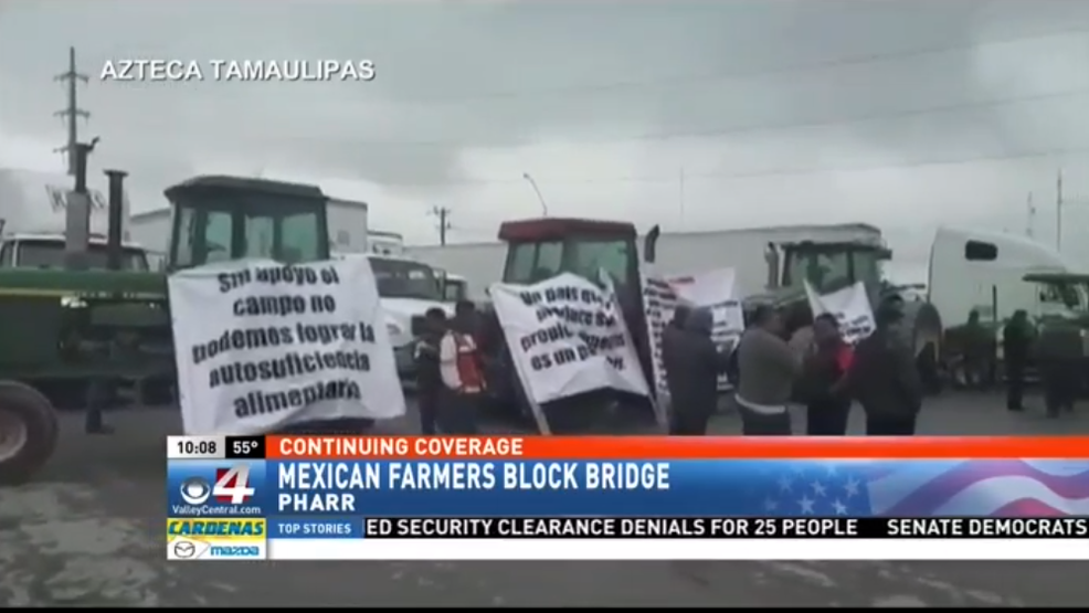 Mexico farmers protest at Reynosa-Pharr International Bridge
