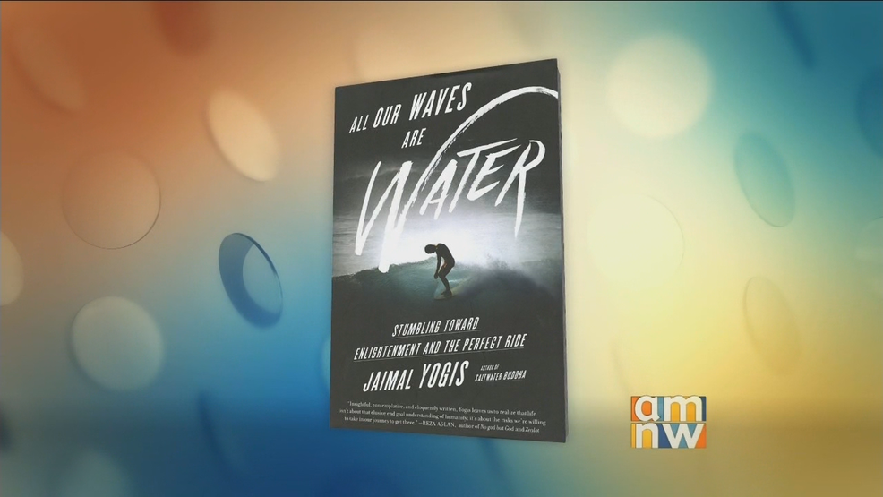 "Jaimal Yogis: ""All Our Waves Are Water"""