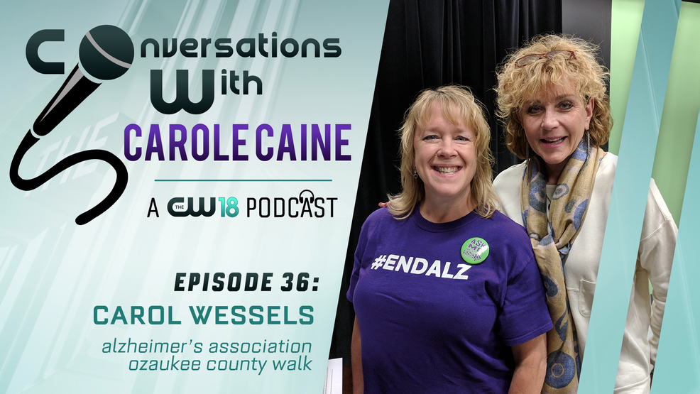 Conversations with Carole Caine | Episode 36: Walk to End Alzheimer's