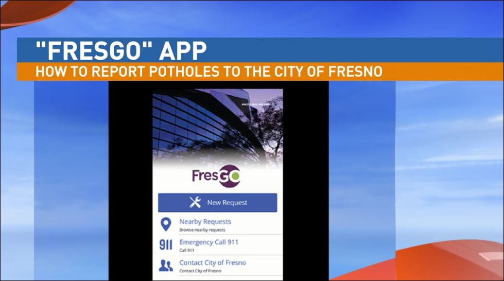You can report potholes to the City of Fresno using the FresGo App.