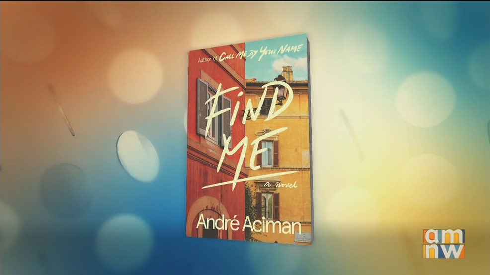 "Acclaimed Author André Aciman: ""Find Me"""