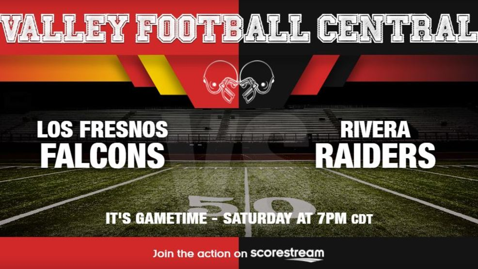 Watch Live: Los Fresnos Falcons at Brownsville Rivera Raiders